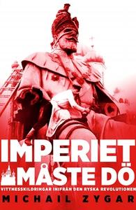 Imperiet måste dö (e-bok) av Michail Zygar
