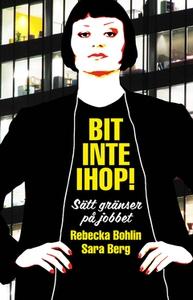 Bit inte ihop! (e-bok) av Rebecka Bohlin, Sara