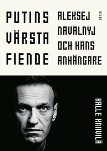 Putins värsta fiende (e-bok) av Kalle Kniivilä