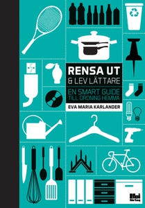 Rensa ut och lev lättare (e-bok) av Eva Maria K