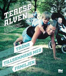 Träna tillsammans med familjen (e-bok) av Teres
