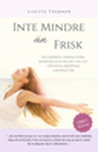 Inte mindre än frisk (e-bok) av Lisette M. Ther