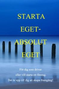Starta & Driva Absolut Eget (e-bok) av  Edgar D