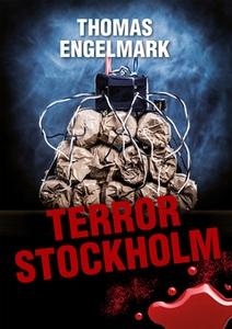 Terror Stockholm (e-bok) av Thomas Engelmark