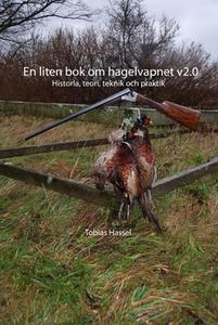 En liten bok om hagelvapnet v2.0 (e-bok) av Tob