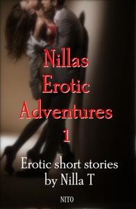 Nillas Erotic Adventures 1 (e-bok) av Nilla T,