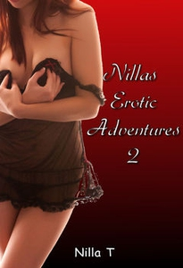 Nillas Erotic Adventures 2 (e-bok) av Nilla T,