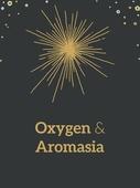 Oxygen och Aromasia