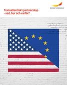 Transatlantiskt partnerskap - vad, hur och varför?