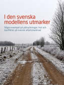 I den svenska utmarken - Några exempel på påtryckningar hot och konflikter på svenskt arbetsmarknad