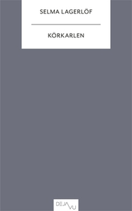 Körkarlen (e-bok) av Selma Lagerlöf, Liv Larsso