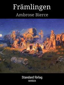 Främlingen (e-bok) av Ambrose Bierce