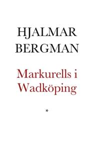 Markurells i Wadköping (e-bok) av Hjalmar Bergm