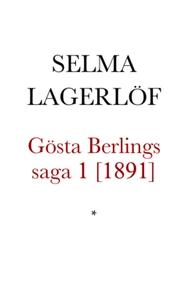 Gösta Berlings saga 1 (e-bok) av Selma Lagerlöf