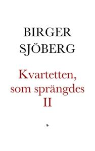Kvartetten som sprängdes II (e-bok) av Birger S
