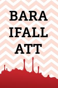 Bara ifall att (e-bok) av  Svensson Patrik