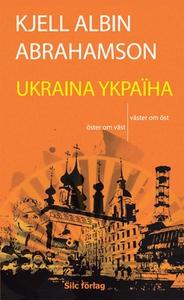 Ukraina (e-bok) av Kjell Albin Abrahamson
