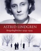 Krigsdagböcker 1939 – 1945