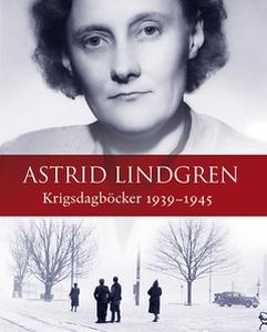 Krigsdagböcker 1939 – 1945 (e-bok) av Astrid Li