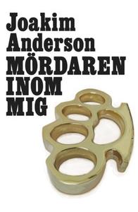 Mördaren inom mig (e-bok) av Joakim Anderson
