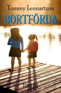 Bortförda (e-bok) av Tommy Lennartzon