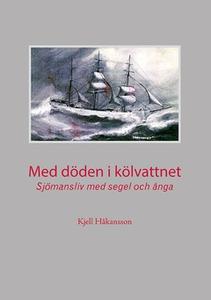 Med döden i kölvattnet (e-bok) av Kjell Håkanss