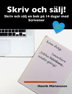Skriv och sälj! (e-bok) av Henrik Mårtensson