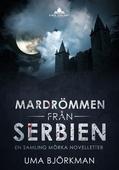 Mardrömmen från Serbien