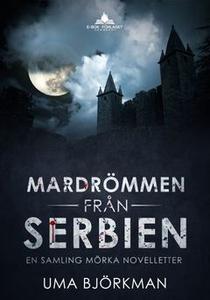Mardrömmen från Serbien (e-bok) av Uma Björkman