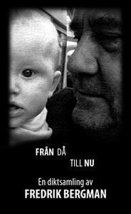 Från då till nu (e-bok) av Fredrik Bergman