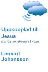 Uppkopplad till Jesus (e-bok) av Lennart Johans