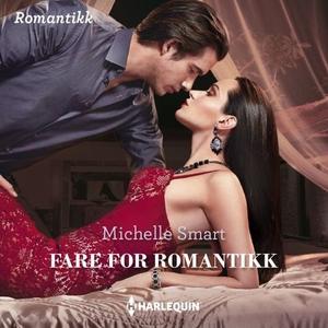 Fare for romantikk (lydbok) av Michelle Smart