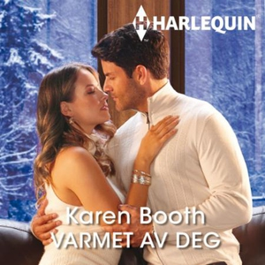Varmet av deg (lydbok) av Karen Booth