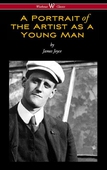 A Portrait of the Artist as a Young Man (Wisehouse Classics Edition)