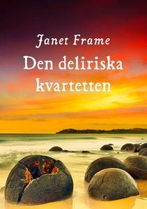 Den deliriska kvartetten (e-bok) av Janet Frame