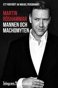 Mannen och machomyten (e-bok) av Martin Röshamm