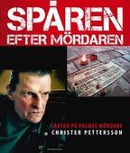 Christer Pettersson - Spåren efter mördaren