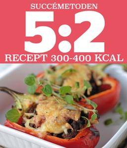 5:2 Succémetoden Recept 300-400 kcal (e-bok) av