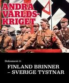 Finland brinner, Sverige tystnar – Andra världskriget