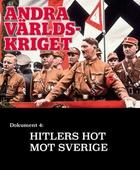 Hitlers hot mot Sverige –  Andra världskriget