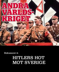 Hitlers hot mot Sverige –  Andra världskriget (