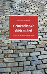 Gemenskap & skötsamhet (e-bok) av Fredrik Janss