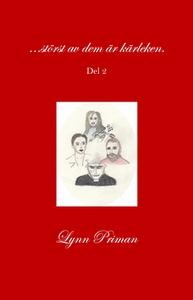 ...störst av dem är kärleken.  (e-bok) av Lynn
