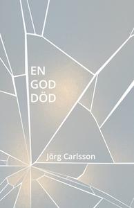 En god död (e-bok) av Jörg Carlsson
