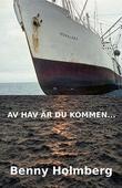 Av hav är du kommen...
