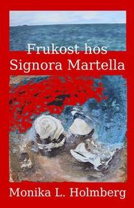 Frukost hos Signora Martella (e-bok) av Monika