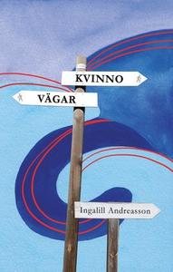 Kvinnovägar (e-bok) av Ingalill Andreasson