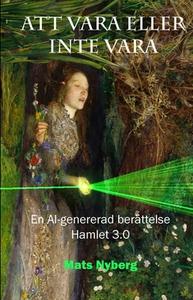Att vara eller inte vara (e-bok) av Mats Nyberg
