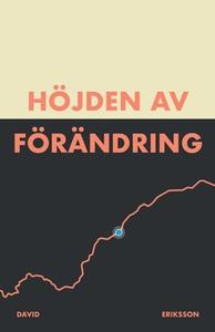 Höjden av förändring (e-bok) av David Eriksson