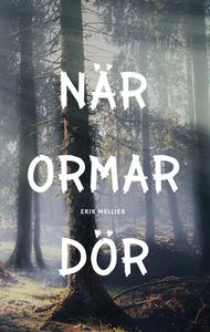 När Ormar Dör (e-bok) av Erik Mellier